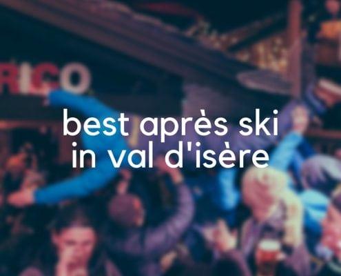 Best Après Ski in Val d'Isère