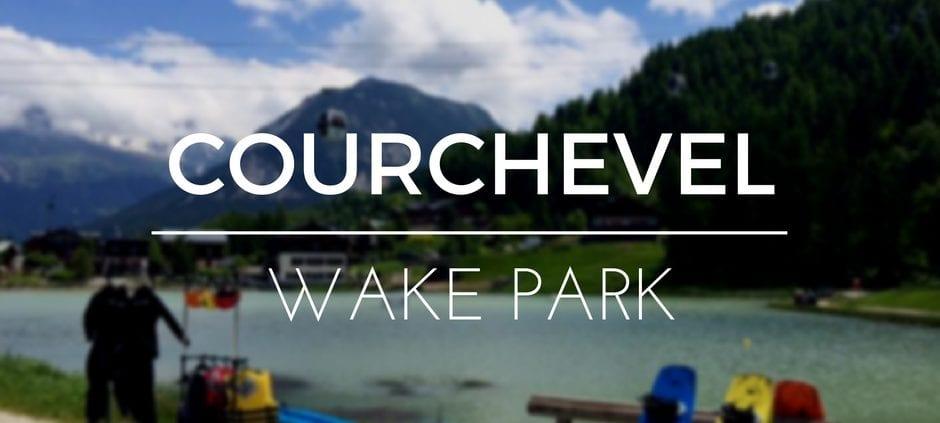 WAKE PARK IN COURCHEVEL