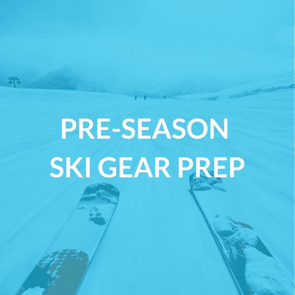 Pre-Season Ski Gear Prep