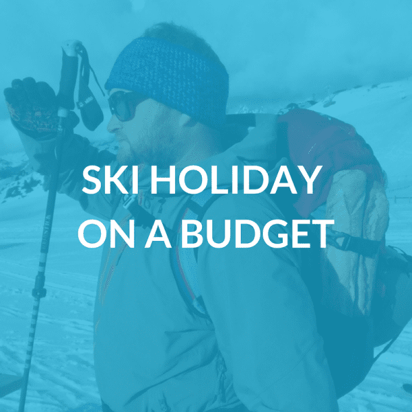 Ski Holiday on a Budget