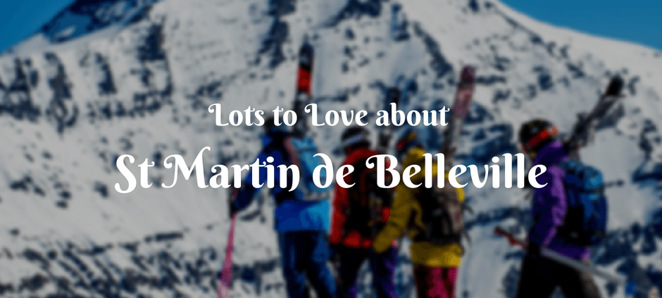 There's Lots to Love about St Martin de Belleville - New