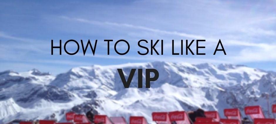 how to ski like a vip