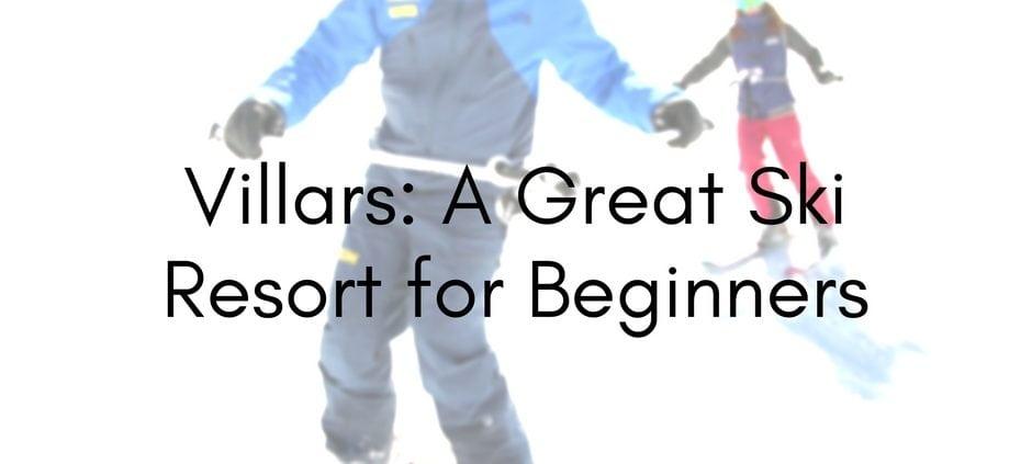 villars_ a great ski resort for beginners
